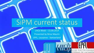 SiPM current status