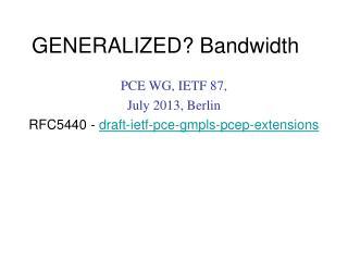 GENERALIZED? Bandwidth