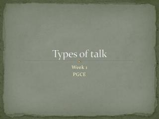 Types of talk