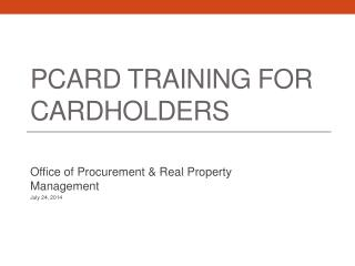 PCARD TRAINING for Cardholders