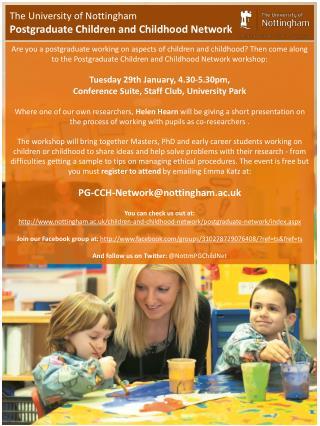 The University of Nottingham Postgraduate Children and Childhood Network