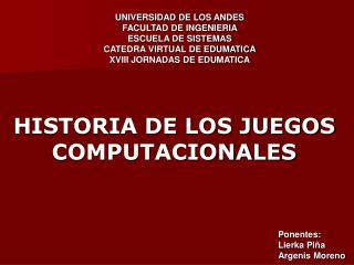 HISTORIA DE LOS JUEGOS COMPUTACIONALES