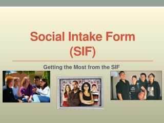 Social Intake Form (SIF)