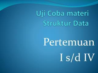 Uji Coba materi Struktur Data