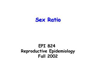 EPI 824	 Reproductive Epidemiology Fall 2002