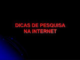 DICAS DE PESQUISA NA INTERNET