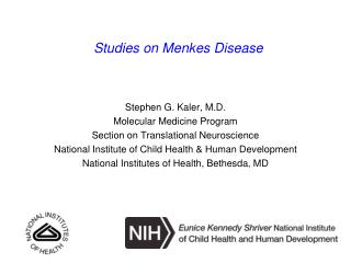 Stephen G. Kaler, M.D. Molecular Medicine Program Section on Translational Neuroscience
