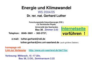 Energie und Klimawandel WS 2004/05 Dr. rer. nat. Gerhard Luther