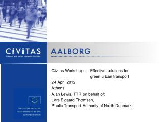 Civitas Workshop – Effective solutions for green urban transport 24 April 2012 Athens