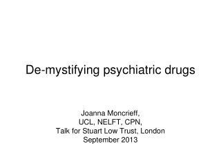 De-mystifying psychiatric drugs