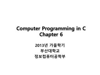Computer Programming in C Chapter 6