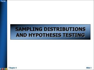 SAMPLING DISTRIBUTIONS AND HYPOTHESIS TESTING