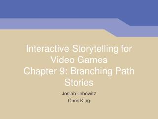 Interactive Storytelling for Video Games Chapter  9 : Branching Path Stories