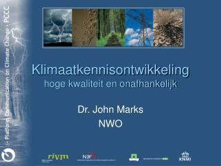 Klimaatkennisontwikkeling hoge kwaliteit en onafhankelijk