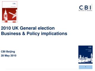 2010 UK General election  Business & Policy implications