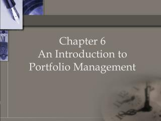 Chapter 6 An Introduction to Portfolio Management