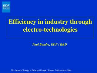 Efficiency in industry through electro-technologies