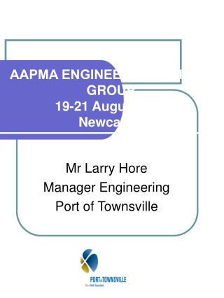 AAPMA ENGINEERS' WORKING GROUP 19-21 August 2006 Newcastle