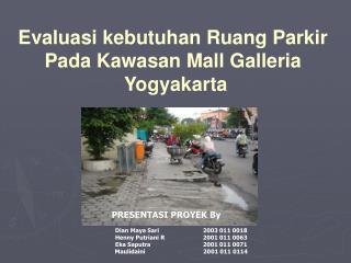 Evaluasi kebutuhan Ruang Parkir Pada Kawasan Mall Galleria Yogyakarta