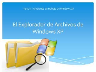 El Explorador de Archivos de Windows XP