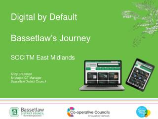 Digital by Default Bassetlaw's Journey SOCITM East Midlands