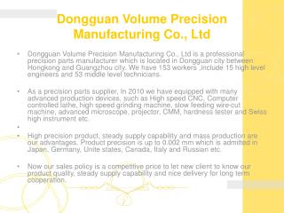 Dongguan Volume Precision  Manufacturing Co., Ltd