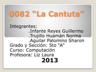 """0082 """"La Cantuta"""""""
