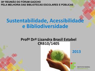 Sustentabilidade, Acessibilidade e Bibliodiversidade