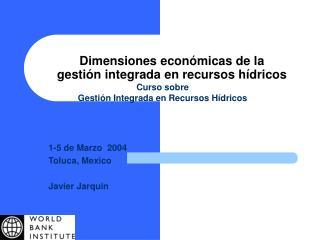 Dimensiones económicas de la gestión integrada en recursos hídricos