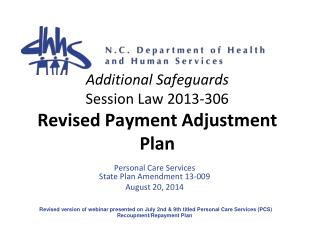 Additional Safeguards Session Law 2013-306 Revised Payment Adjustment Plan