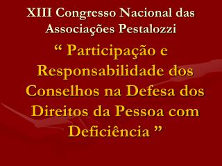 XIII Congresso Nacional das Associações Pestalozzi