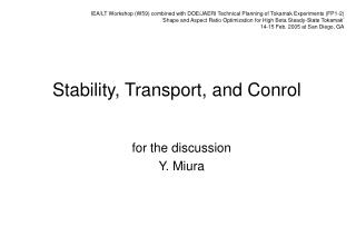 Stability, Transport, and Conrol