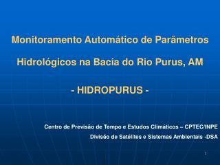 Monitoramento Automático de Parâmetros Hidrológicos na Bacia do Rio Purus, AM - HIDROPURUS -