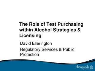 The Role of Test Purchasing within Alcohol Strategies & Licensing