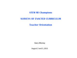STEM MI Champions SURVEYS OF ENACTED CURRICULUM Teacher Orientation