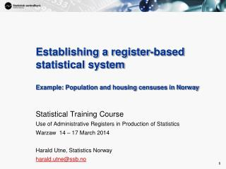 Statistical Training Course  Use of Administrative Registers in Production of Statistics