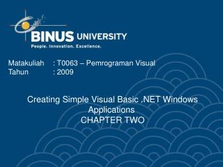 Creating Simple Visual Basic .NET Windows Applications CHAPTER TWO