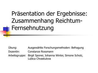 Präsentation der Ergebnisse: Zusammenhang Reichtum-Fernsehnutzung