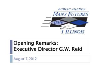 Opening Remarks: Executive Director G.W. Reid