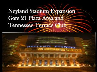 Neyland Stadium Expansion Gate 21 Plaza Area and Tennessee Terrace Club