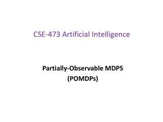CSE-473 Artificial Intelligence