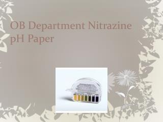 OB Department Nitrazine pH Paper