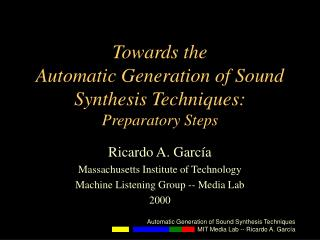 Towards the  Automatic Generation of Sound Synthesis Techniques: Preparatory Steps