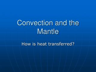 Convection and the Mantle