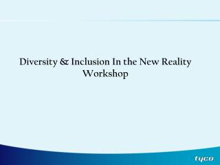 Diversity & Inclusion In the New Reality Workshop