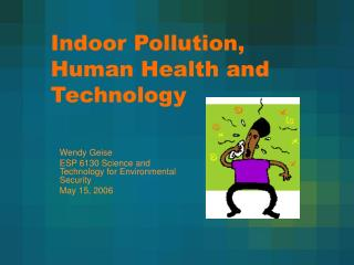 Indoor Pollution, Human Health and Technology