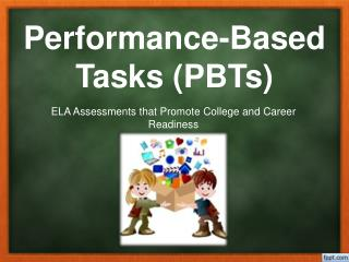 Performance-Based Tasks (PBTs)