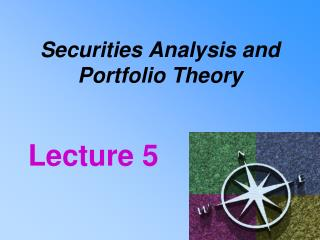 Securities Analysis and Portfolio Theory