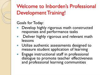 Welcome to  Inborden's  Professional Development Training!