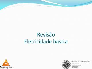 Revisão Eletricidade básica